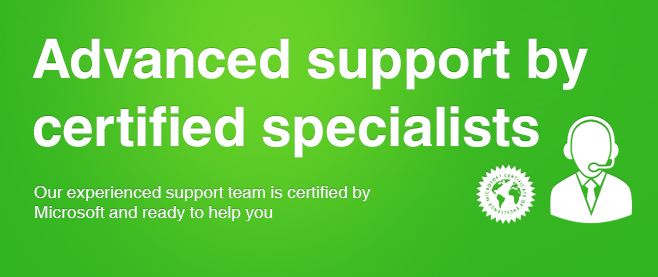 Advanced support by certified specialists